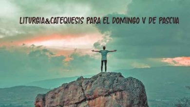 Photo of RETO #DOMINGOENFAMILIA+: LITURGIA&CATEQUESIS PARA EL DOMINGO (Vº DE PASCUA):