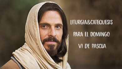Photo of RETO #DOMINGOENFAMILIA+: LITURGIA&CATEQUESIS PARA EL DOMINGO (VIº DE PASCUA):